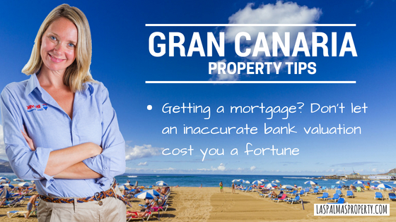 Getting a Gran Canaria mortgage? Don't let an inaccurate bank valuation cost you a fortune