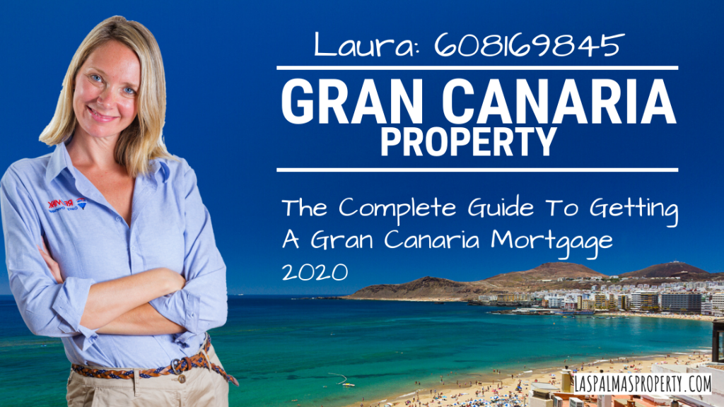 The Complete Guide To Getting A Gran Canaria Mortgage 2020 by local estate agent Laura Leyshon