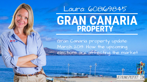 Gran Canaria property update: March 2019: How the upcoming elections and other factors are affecting the market