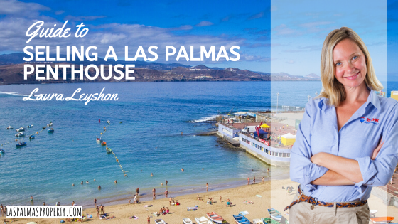 Professional guidse to selling a Las Palmas penthouse apartment or atico, by local estate agent Laura Leyshon